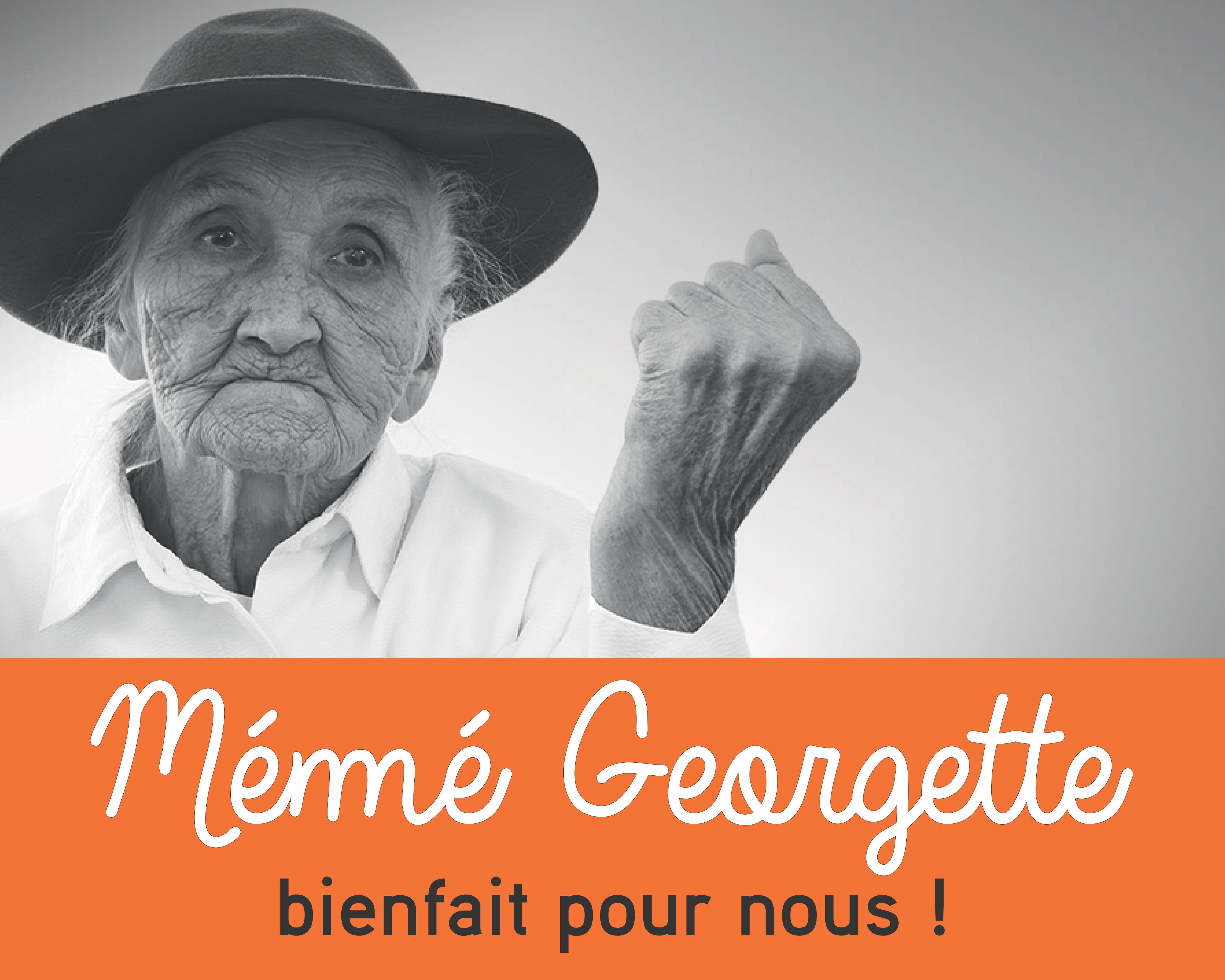 Mémé Georgette - Bienfait pour nous !